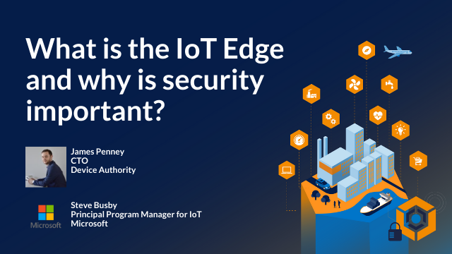 What is the IoT edge and why is security important?