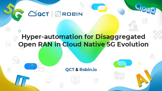 Hyper-automation for Disaggregated Open RAN in Cloud Native 5G Evolution