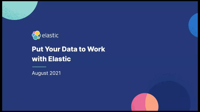 Put your data to work with Elastic