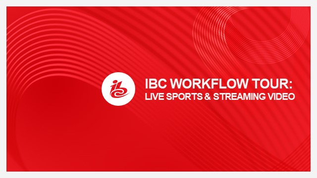 Workflow Tour: Live sports and streaming video
