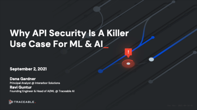 Why API Security Is A Killer Use Case For ML and AI