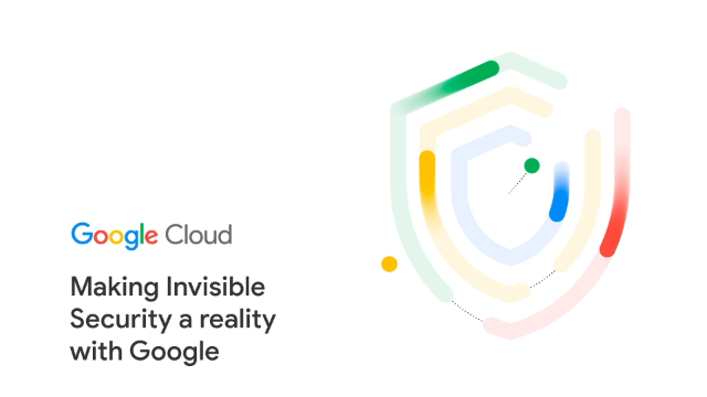 Making Invisible Security a Reality with Google