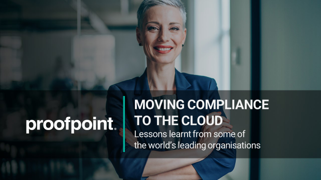 MOVING COMPLIANCE TO THE CLOUD: Lessons learnt from leading organisations