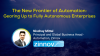 The New Frontier of Automation: Gearing Up to Fully Autonomous Enterprises