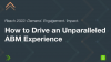 How to Drive an Unparalleled ABM Experience