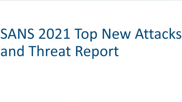 2021 Top New Attacks and Threat Report: Panel Discussion