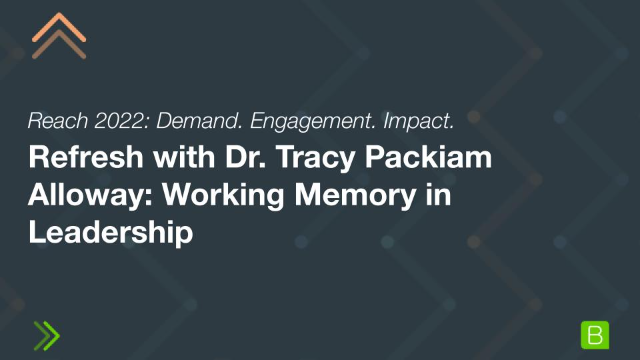 Refresh with Dr. Tracy Packiam Alloway: Working Memory in Leadership