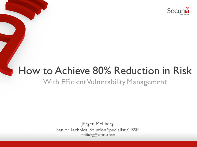 How to Achieve 80% Reduction in Risk With Efficient Vulnerability Management