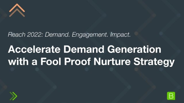 Accelerate Demand Generation with a Fool Proof Nurture Strategy