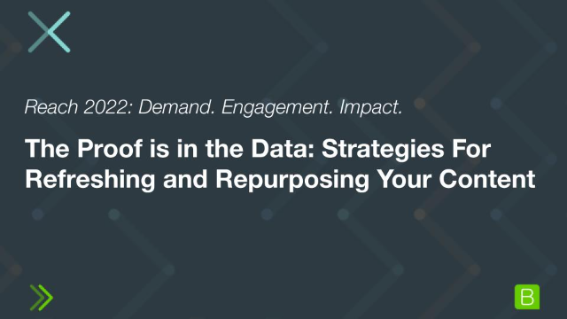 The Proof is in the Data: Strategies For Refreshing and Repurposing Your Content