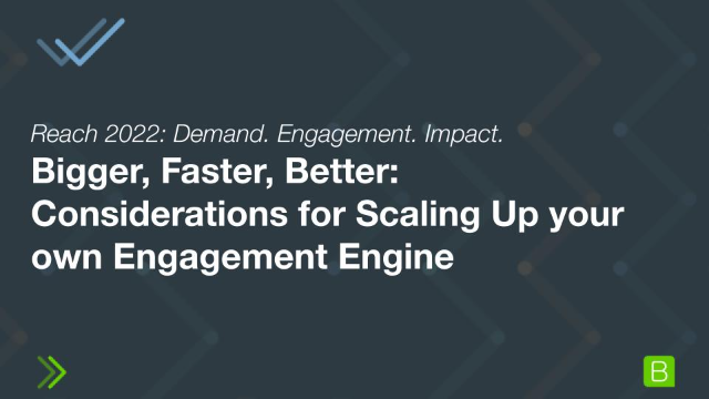 Bigger, Faster, Better: Considerations for Scaling Up your own Engagement Engine
