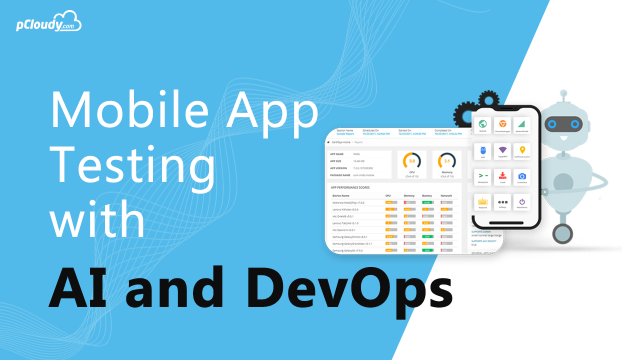 Move beyond Traditional Mobile App Testing with AI and DevOps