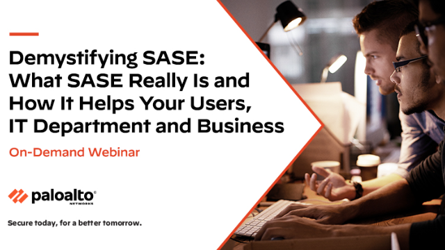 What SASE Really Is and How It Helps Your Users, IT Department and Business