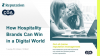 How Hospitality Brands Can Win In A Digital World