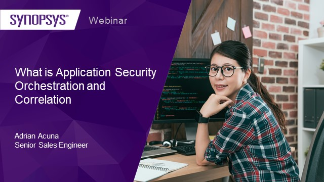What is Application Security Orchestration and Correlation