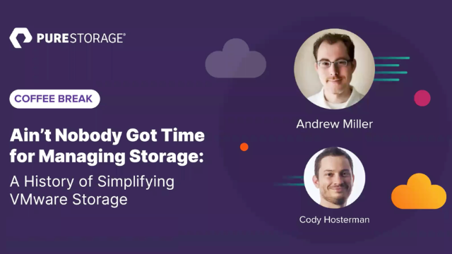 Ain't Nobody Got Time for Managing Storage:History of Simplifying VMware Storage