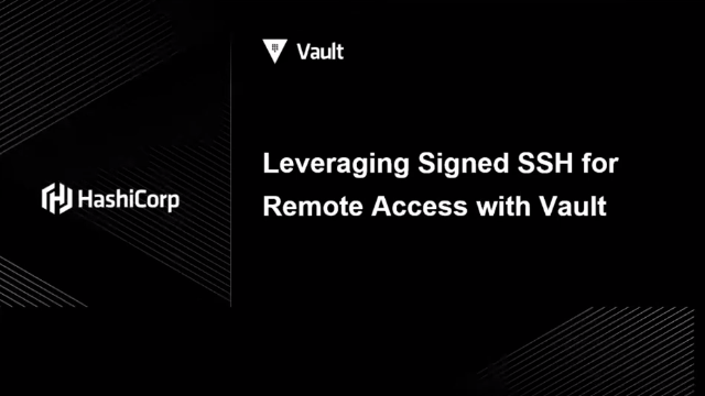 Leveraging Signed SSH for Remote Access with Vault
