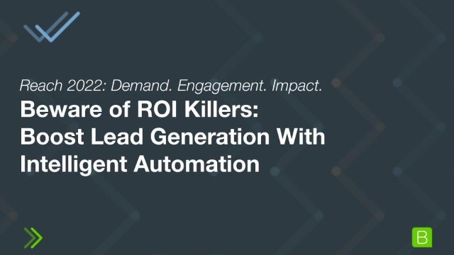 Beware of ROI Killers: Boost Lead Generation With Intelligent Automation