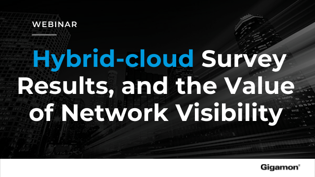 Hybrid-cloud survey results, and the value of network visibility