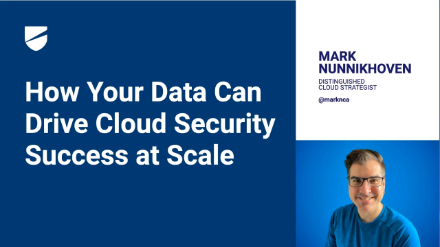 How YOUR Data Can Drive Cloud Security Success at Scale