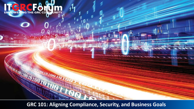 [CPE] GRC 101: Aligning Compliance, Security, and Business Goals