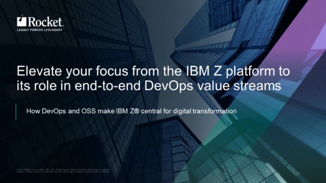 Elevate Your Focus From the IBM Z to Its Role in End-to-End DevOps Value Streams