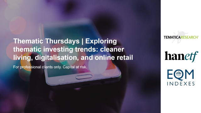 Thematic Thursdays | Cleaner living, digitalisation, and online retail
