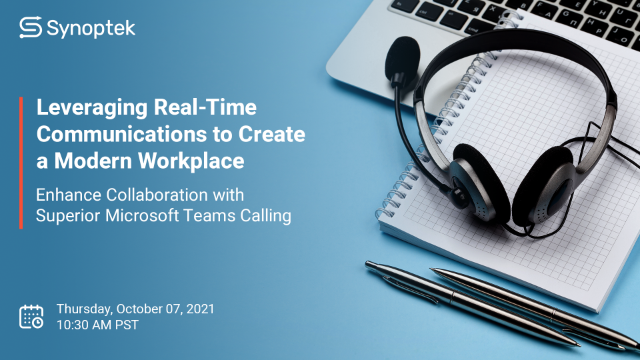 Leveraging Real-Time Communications to Create a Modern Workplace