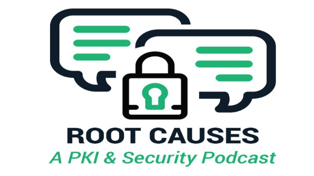 Root Causes Episode 179: Standards for Certificates Apart from SSL