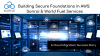 Building Secure Cloud Foundations in AWS with Sonrai & World Fuel Services