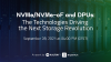 NVMe/NVMe-oF and DPUs: The Technologies Driving the Next Storage Revolution