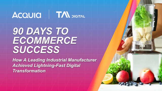 90-Days to Digital Commerce Success: Industrial Manufacturing Case Study