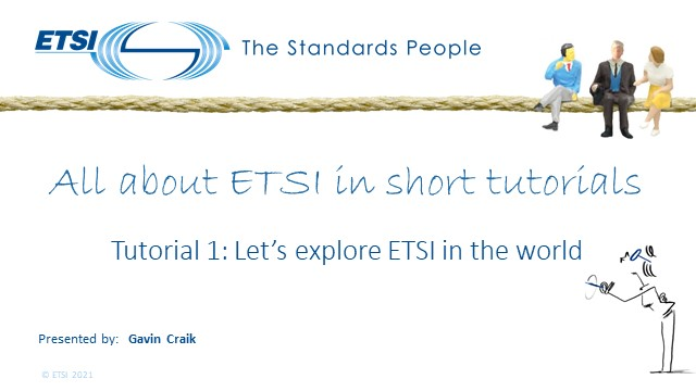 Tutorial 1: Let's explore ETSI in the world - Part 2: ETSI - a global player