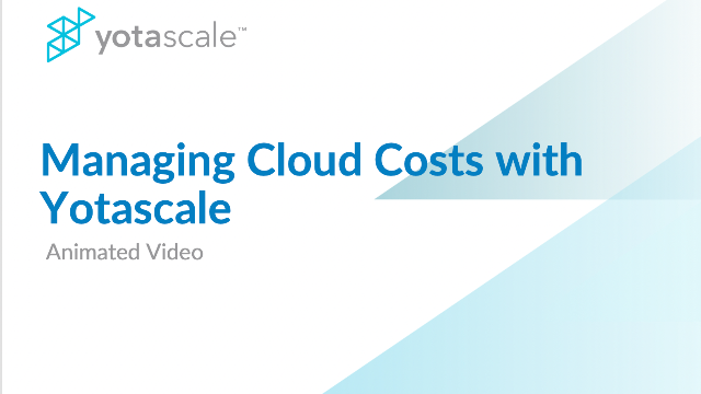 Managing Cloud Costs with Yotascale