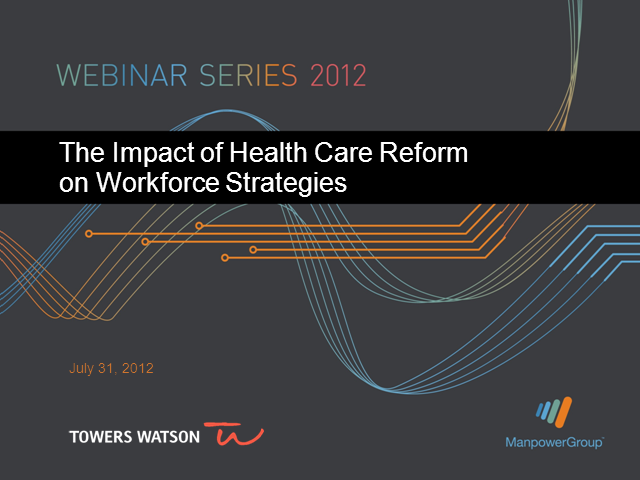 How Health Care Reform Impacts Workforce Strategies