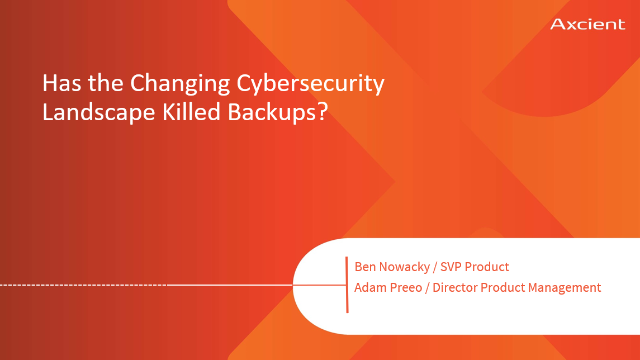 Has the Cybersecurity Landscape Killed Backups?