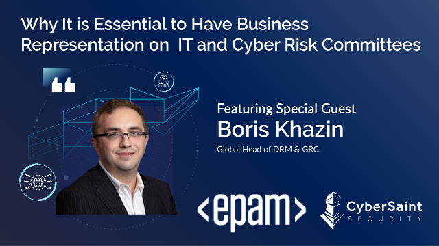 Why It is Essential to Have Business Representation on Cyber/IT Risk Committees