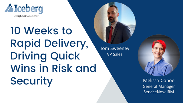 10 Weeks to Rapid Delivery, Driving Quick Wins in Risk and Security