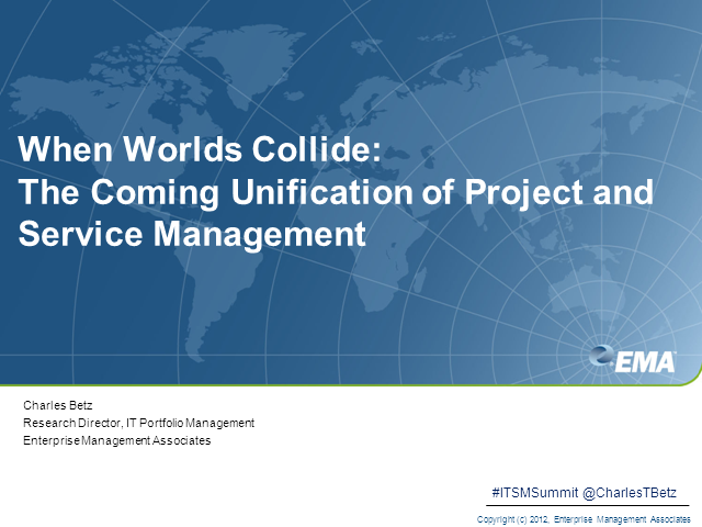 When Worlds Collide: the Coming Unification of Project & Service Mngt