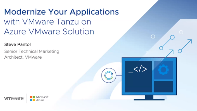 Modernize your Applications with VMware Tanzu on Azure VMware Solution