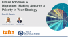 Cloud Adoption & Migration: Making Security a Priority in your Strategy