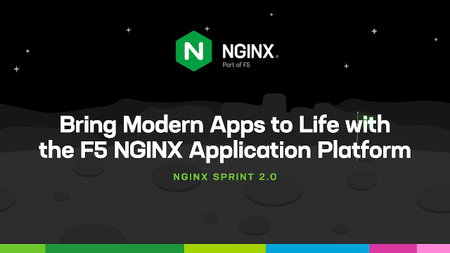 Bring Modern Apps to Life with the F5 NGINX Application Platform