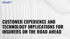 The Road Ahead -  Customer Experience and Technology Implications for Insurers