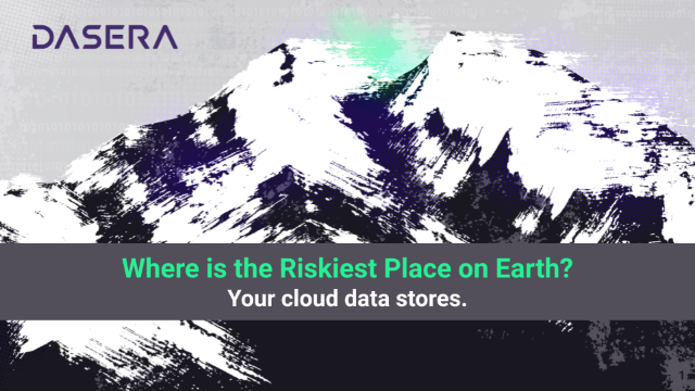 Where is the Riskiest Place on Earth? Your Cloud Data Stores.