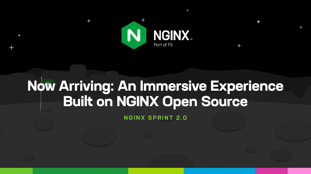Now Arriving: An Immersive Experience Built on NGINX Open Source