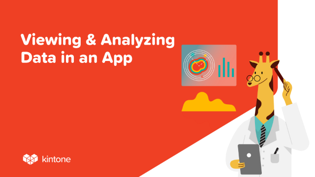 Viewing & Analyzing Data in a Kintone App
