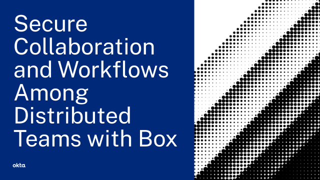 Secure Collaboration and Workflows Among Distributed Teams with Box