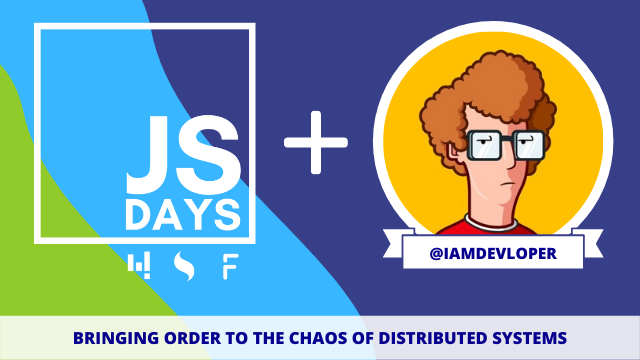 JSDays21: Bringing Order to the Chaos of Distributed Systems