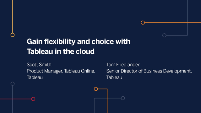 Gain Flexibility and Choice with Tableau Analytics in the Cloud