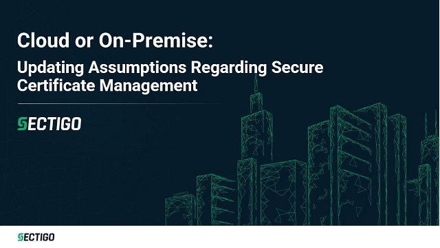 Cloud or On-Premise: Updating Assumptions on Secure Certificate Management